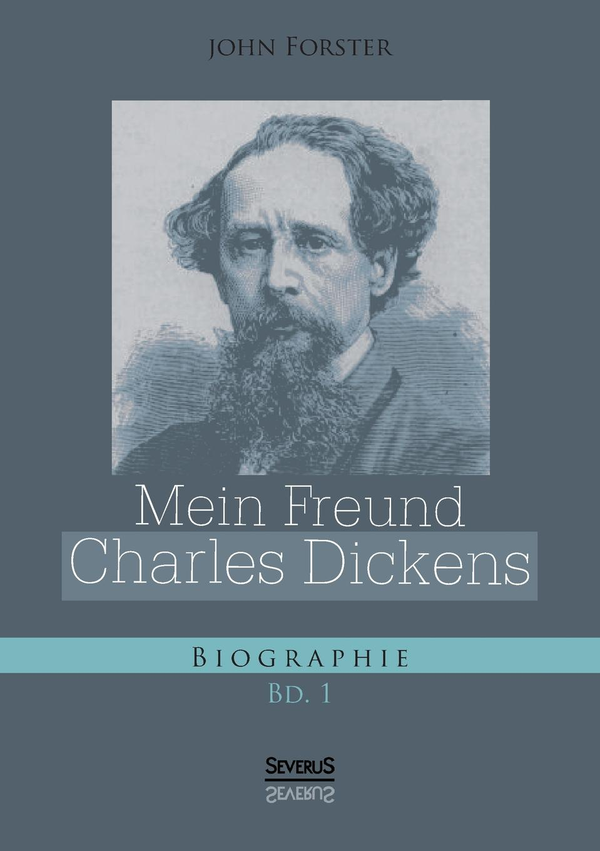 John Forster Mein Freund Charles Dickens. Erster Band dickens c a christmas carol книга для чтения