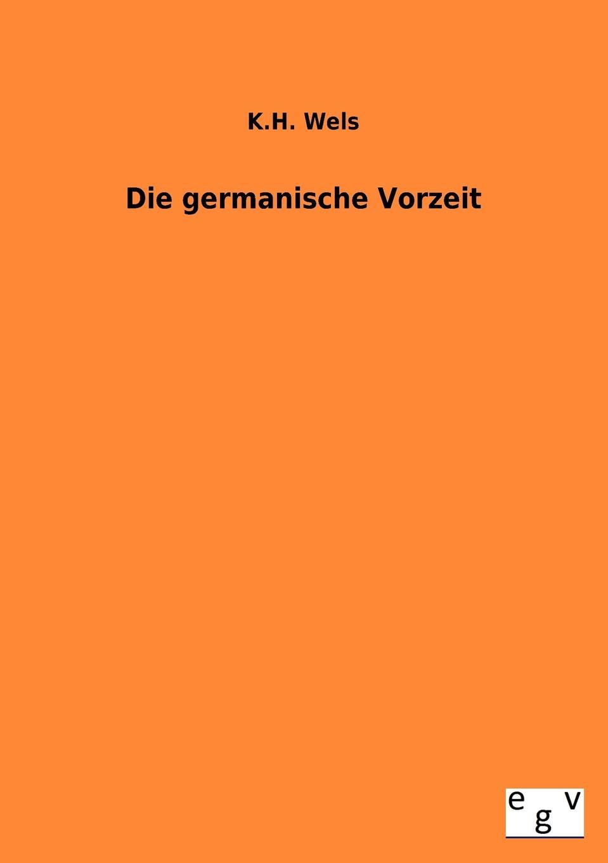 K. H. Wels Die Germamische Vorzeit запчасти wels gold 200