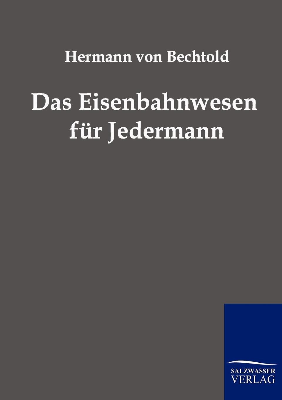 Hermann von Bechtold Das Eisenbahnwesen fur Jedermann hermann paul analecta germanica classic reprint