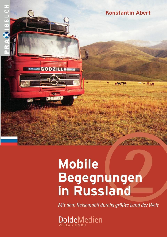 Konstantin Abert Mobile Begegnungen in Russland