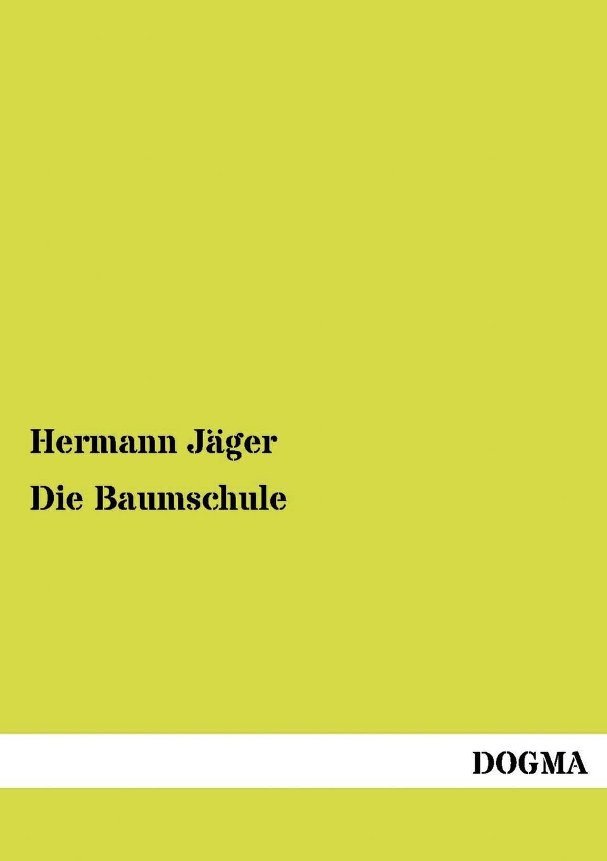 Hermann Jäger Die Baumschule hermann ortloff die mittelstandsbewegung und konsumvereine classic reprint