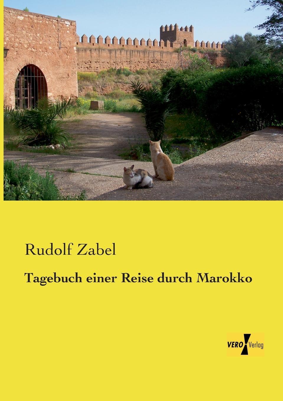 Rudolf Zabel Tagebuch Einer Reise Durch Marokko august heinrich rudolph grisebach reise durch rumelien und nach brussa im jahre 1839 german edition
