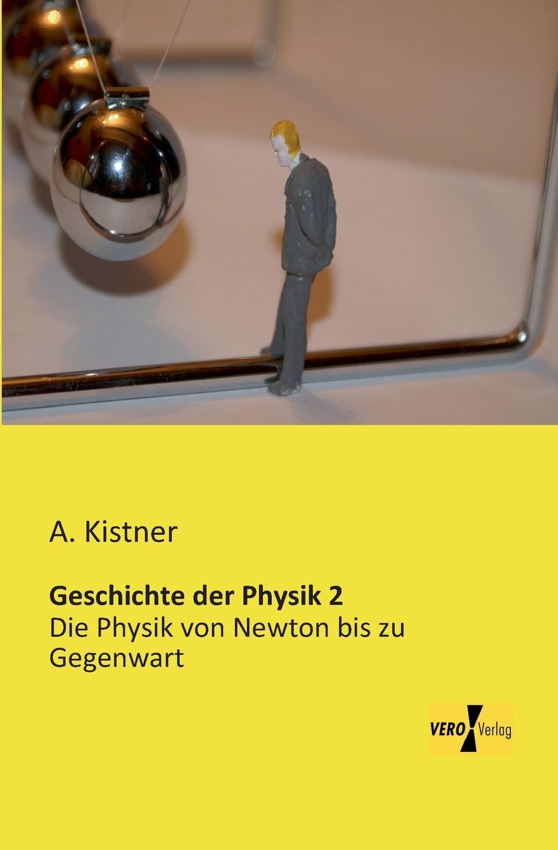 A. Kistner Geschichte Der Physik 2 louisa van der does zeichen der zeit zur symbolik der volkischen bewegung