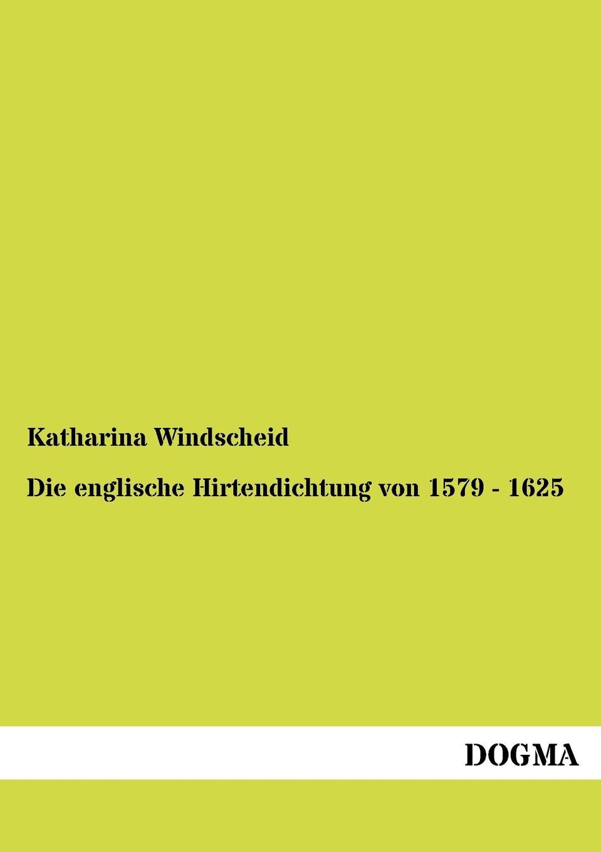 Katharina Windscheid Die englische Hirtendichtung von 1579 - 1625 katharina beger die rolle der marketingabteilung