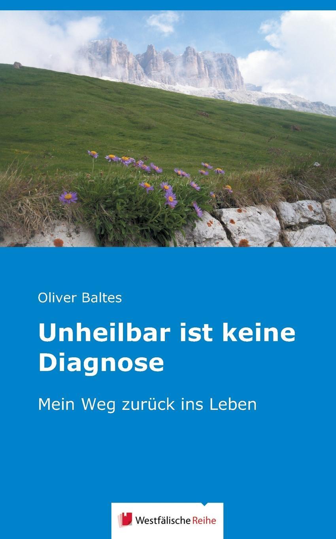 Oliver Baltes Unheilbar ist keine Diagnose lexikon der gesundheit