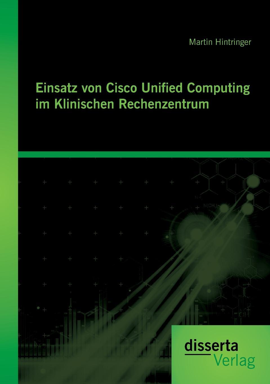 Martin Hintringer Einsatz Von Cisco Unified Computing Im Klinischen Rechenzentrum steffen haas der publishing workflow unter einsatz von xml darstellung am beispiel einer technischen dokumentation