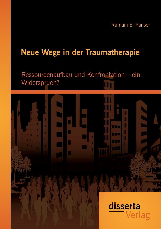 Ramani E. Panser Neue Wege in Der Traumatherapie. Ressourcenaufbau Und Konfrontation - Ein Widerspruch. markus glinsky dienstleistungsqualitat in der hotelbranche wege zum erfolg