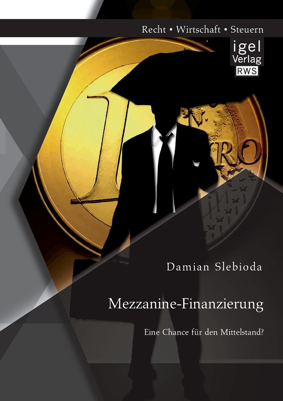 Damian Slebioda Mezzanine-Finanzierung. Eine Chance Fur Den Mittelstand. tobias kalder migration einer unternehmens webseite am beispiel joomla und contao