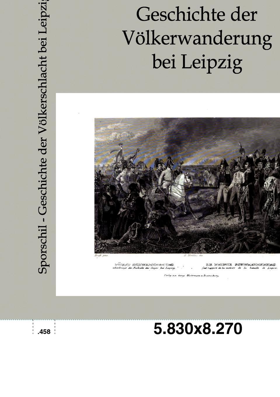 Johann Sporschil Geschichte der Volkerschlacht bei Leipzig leipzig