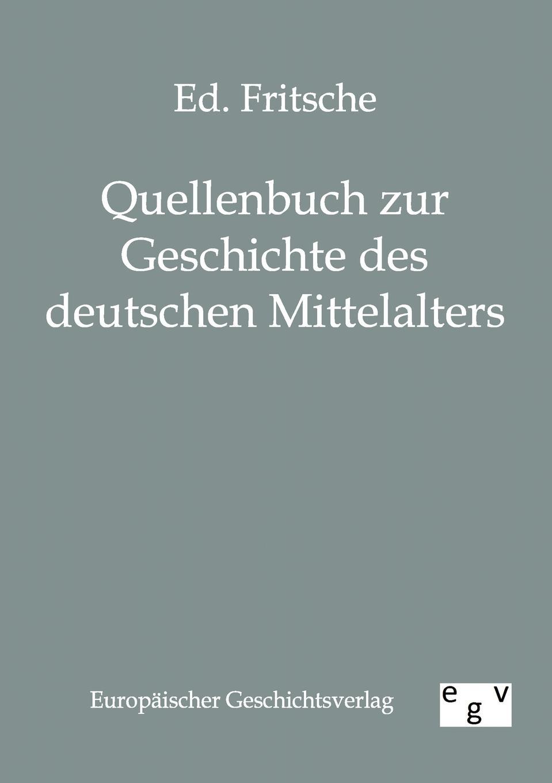 Ed. Fritsche Quellenbuch zur Geschichte des deutschen Mittelalters johann loserth geschichte des spateren mittelalters von 1197 bis 1492