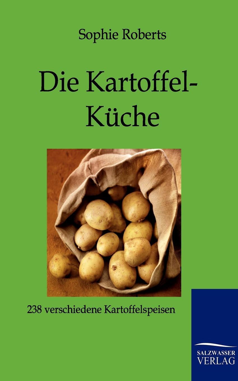 Sophie Roberts Die Kartoffel-Kuche kuche totalitar