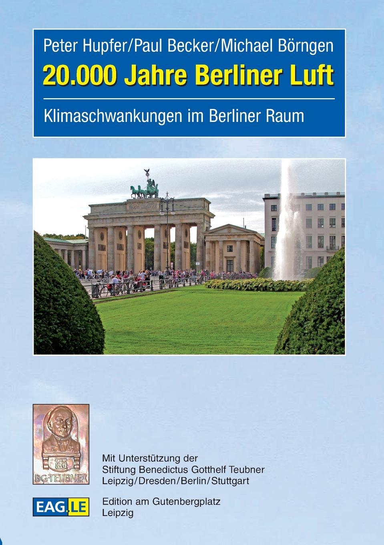 цена Peter Hupfer, Paul Becker, Michael Börngen 20.000 Jahre Berliner Luft онлайн в 2017 году