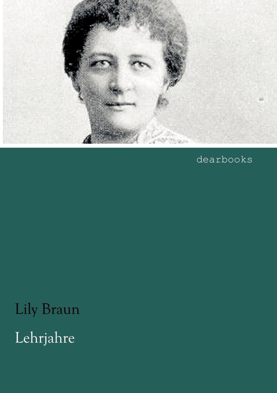 Lily Braun Lehrjahre lily braun die frauenfrage