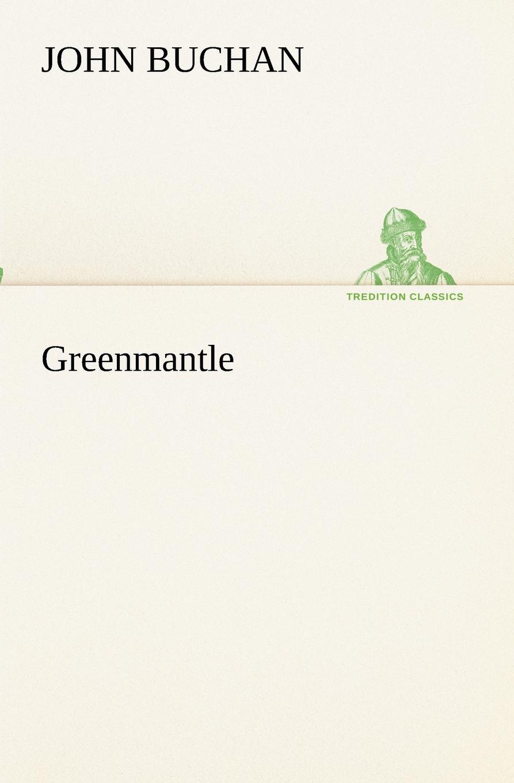 John Buchan Greenmantle john buchan greenmantle