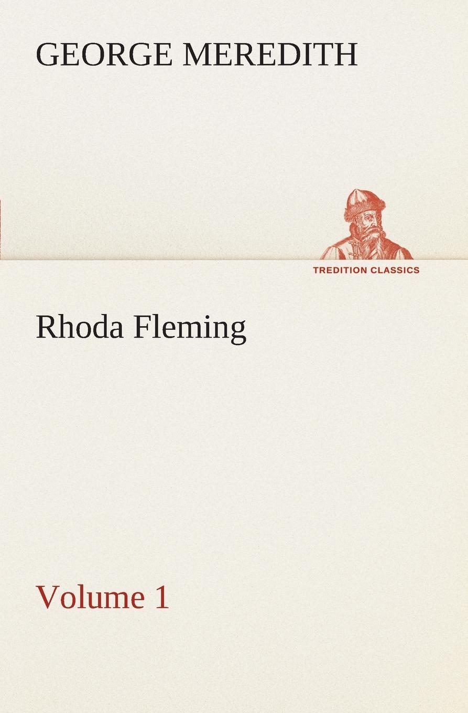 George Meredith Rhoda Fleming - Volume 1 george meredith rhoda fleming volume 5