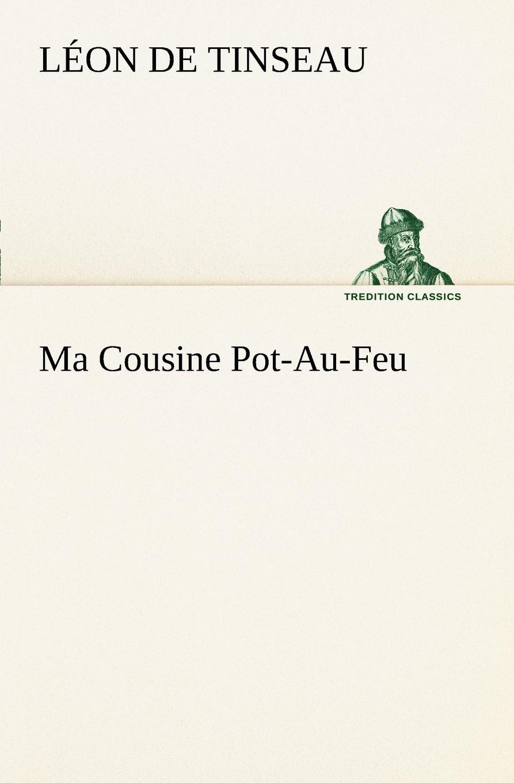 Léon de Tinseau Ma Cousine Pot-Au-Feu léon larmand les poetes de la ripaille