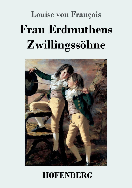 Louise von François Frau Erdmuthens Zwillingssohne louise von françois die dame im schleier