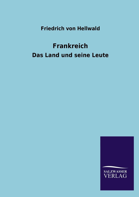 Friedrich von Hellwald Frankreich friedrich von hellwald die russen in zentralasien