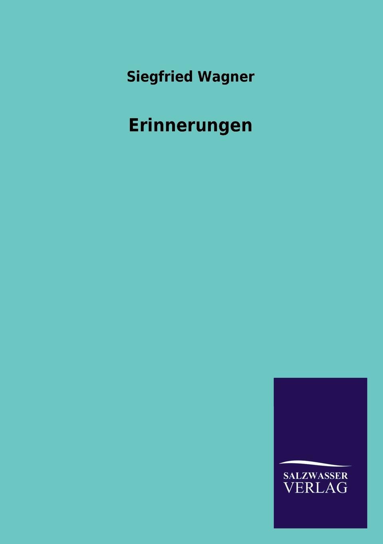 Siegfried Wagner Erinnerungen цены