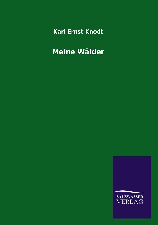 Karl Ernst Knodt Meine Walder