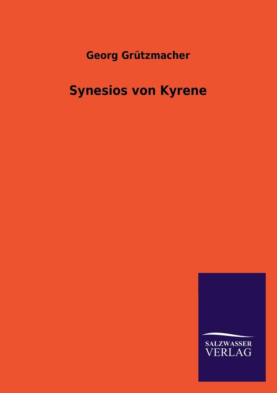 Georg Grützmacher Synesios von Kyrene georg grützmacher synesios von kyrene