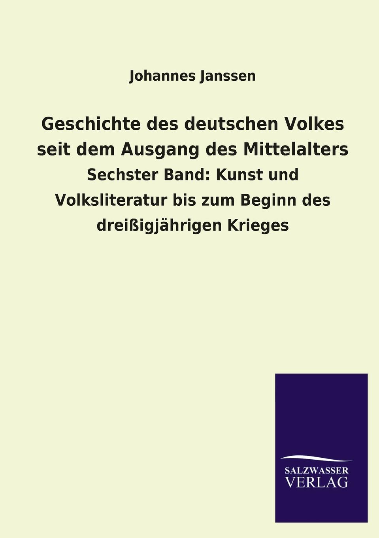 Johannes Janssen Geschichte des deutschen Volkes seit dem Ausgang des Mittelalters johann loserth geschichte des spateren mittelalters von 1197 bis 1492