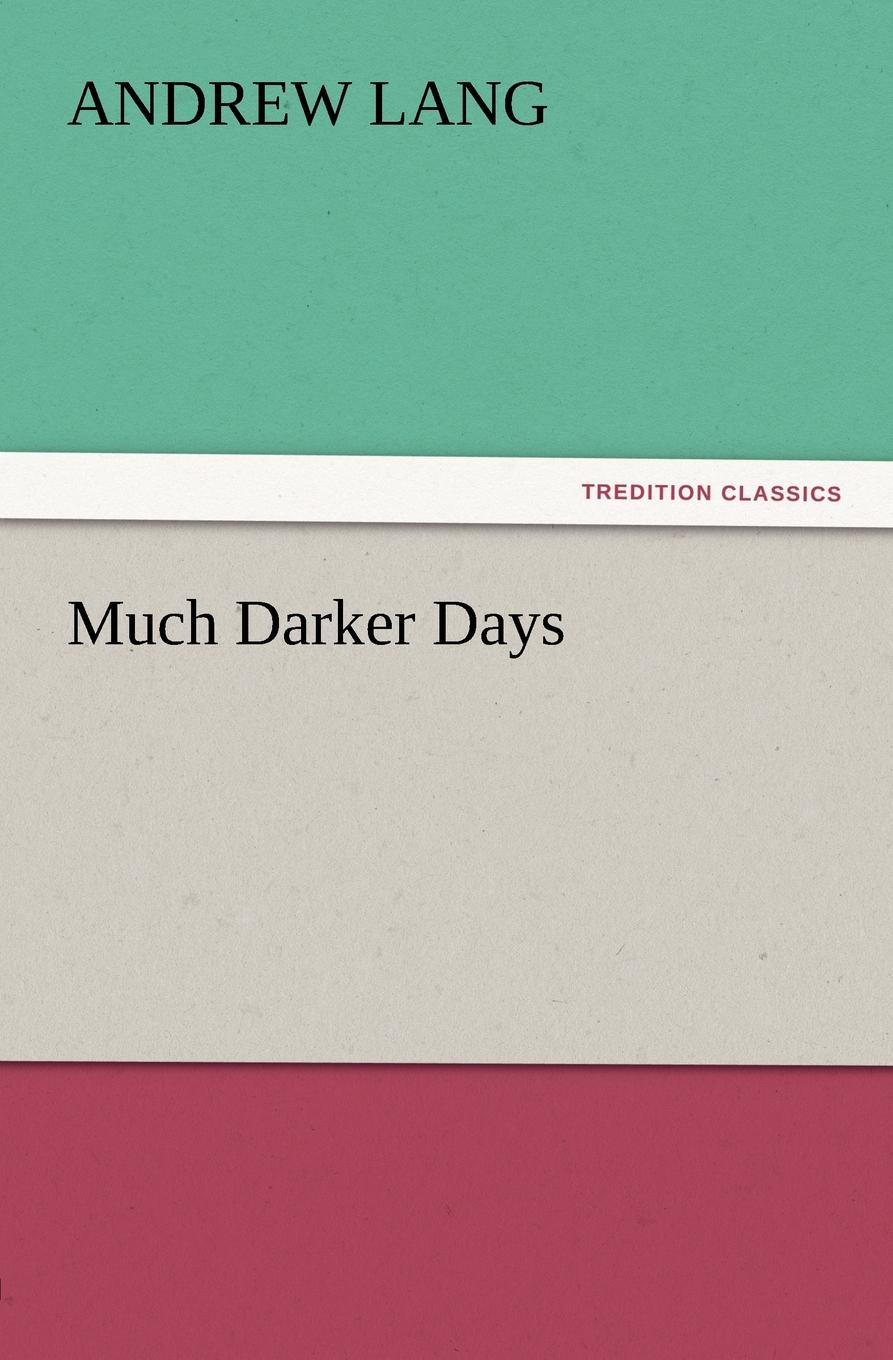 Andrew Lang Much Darker Days