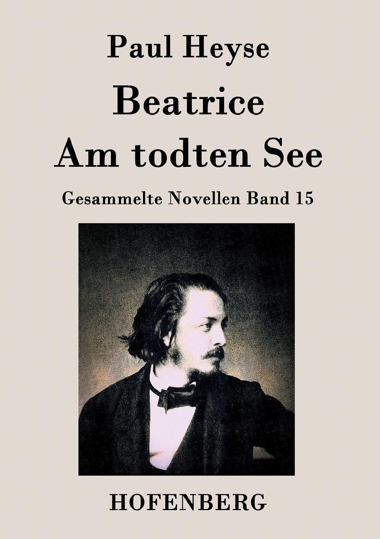 Paul Heyse Beatrice / Am todten See besser als sex berlin