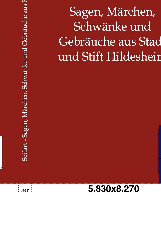 Karl Seifart Sagen, Marchen, Schwanke und Gebrauche aus Stadt und Stift Hildesheim