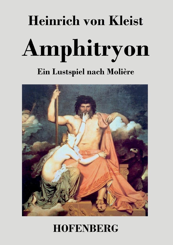 Heinrich von Kleist Amphitryon