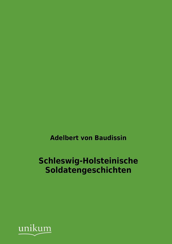 цена Adelbert von Baudissin Schleswig-Holsteinische Soldatengeschichten онлайн в 2017 году