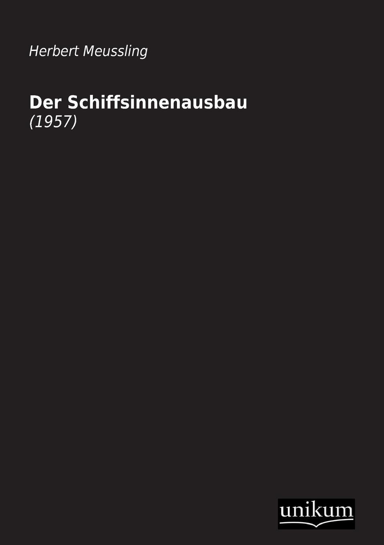 Herbert Meussling Der Schiffsinnenausbau herbert meussling der schiffsinnenausbau 1957