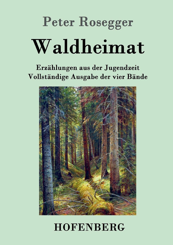 лучшая цена Peter Rosegger Waldheimat