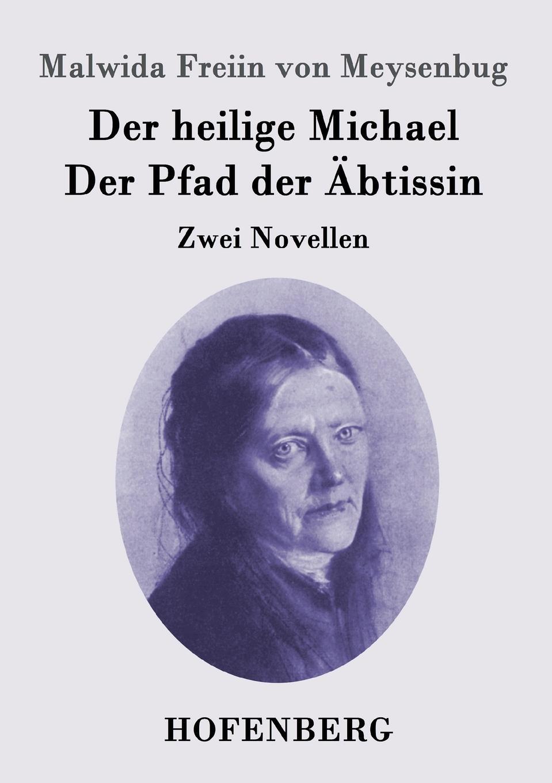Malwida Freiin von Meysenbug Der heilige Michael / Der Pfad der Abtissin недорого