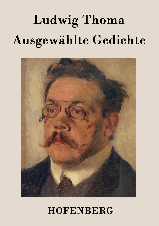 Ludwig Thoma Ausgewahlte Gedichte