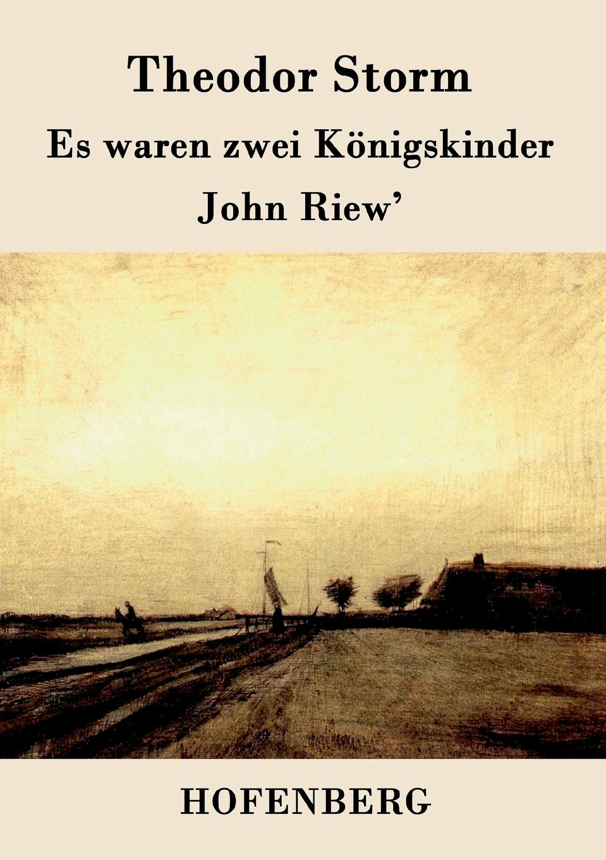 Theodor Storm Es waren zwei Konigskinder / John Riew. theodor storm gedichte