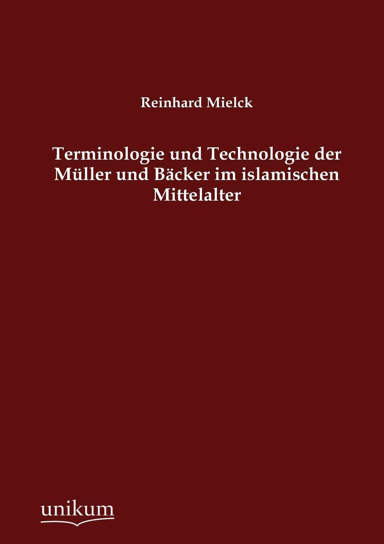 Reinhard Mielck Terminologie und Technologie der Muller und Backer im islamischen Mittelalter reinhard bicher dawson s creek die wurzeln