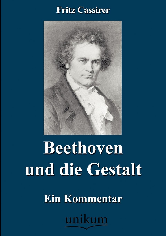 Fritz Cassirer Beethoven und die Gestalt