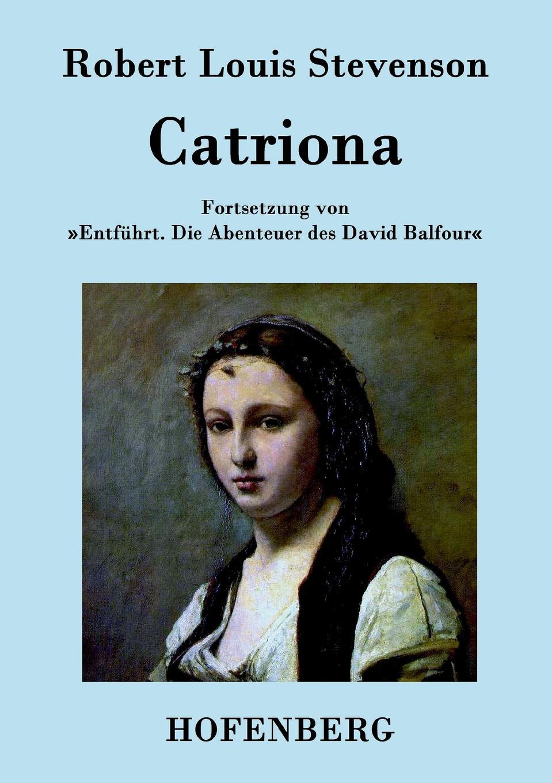 Robert Louis Stevenson Catriona catriona cotterill poetic escapes
