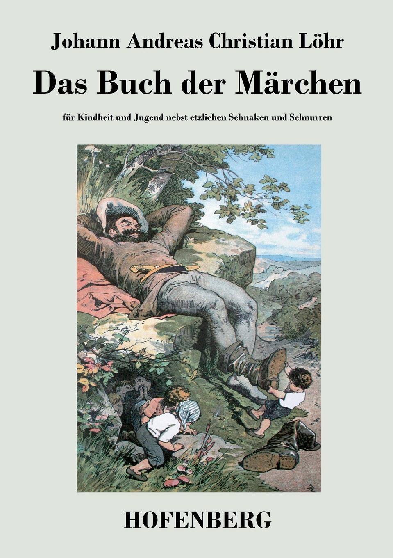 Johann Andreas Christian Löhr Das Buch der Marchen юбка vera nicco vera nicco mp002xw0rrro