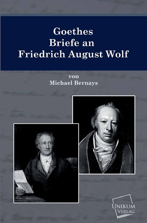 лучшая цена Michael Bernays Goethes Briefe an Friedrich August Wolf