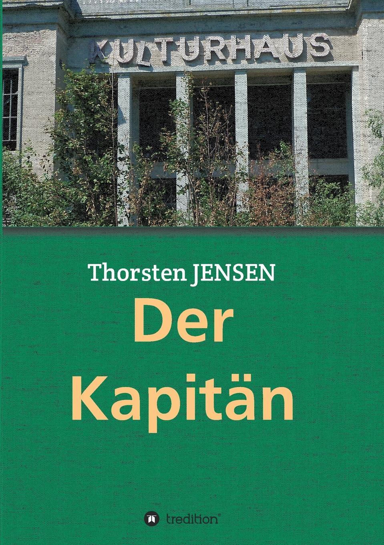 Thorsten Jensen Der Kapitan thorsten michael rau sympathisch mehr verkaufen