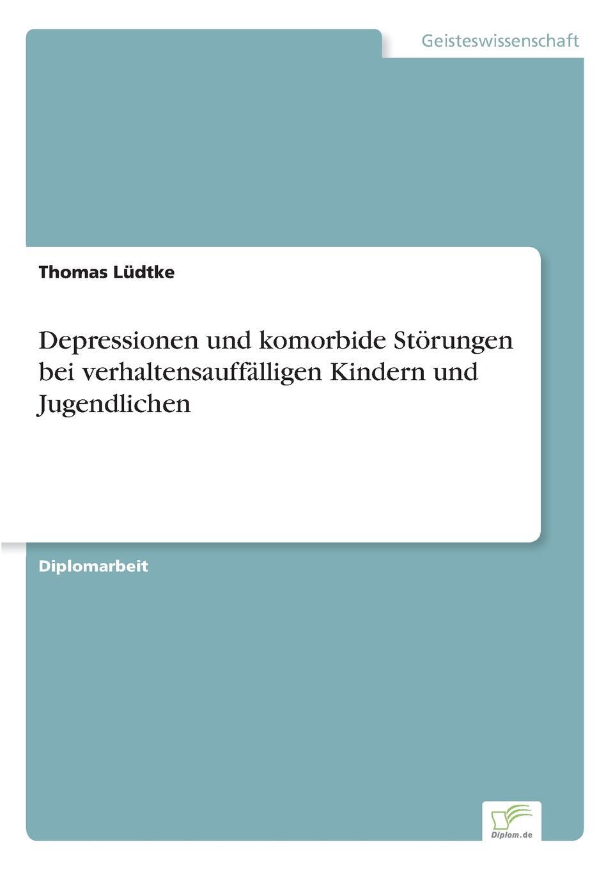 Thomas Lüdtke Depressionen und komorbide Storungen bei verhaltensauffalligen Kindern und Jugendlichen jörn schmidt borderline personlichkeitsstorung bei kindern und jugendlichen