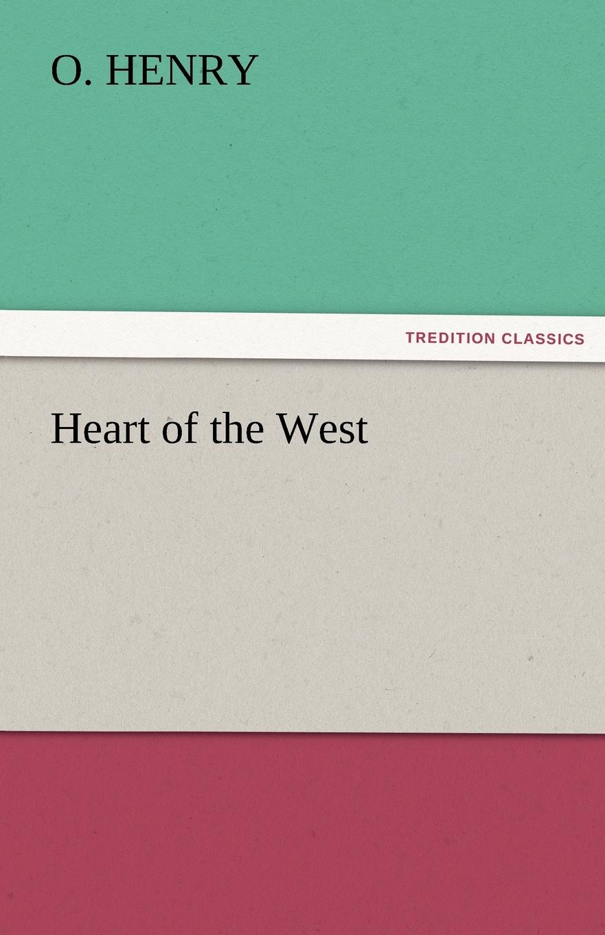 Henry O, Henry O. Heart of the West o henry heart of the west
