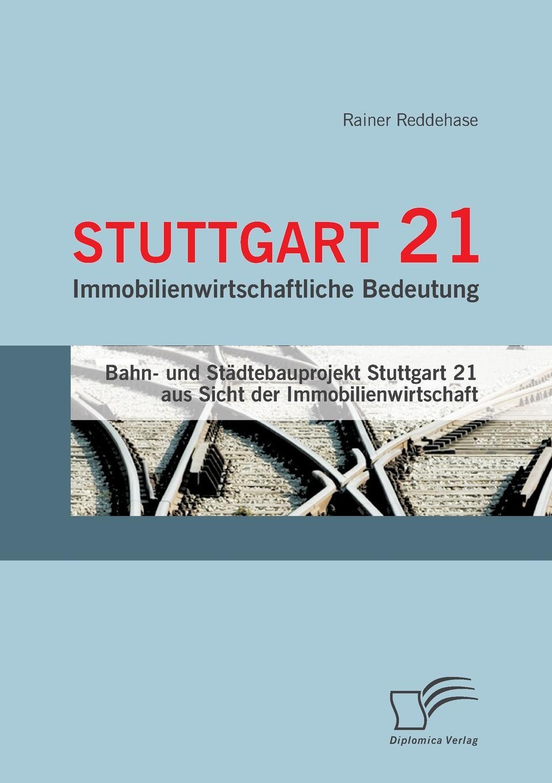 Rainer Reddehase Stuttgart 21. Immobilienwirtschaftliche Bedeutung teesy stuttgart