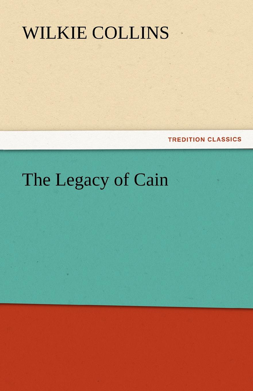 Wilkie Collins The Legacy of Cain