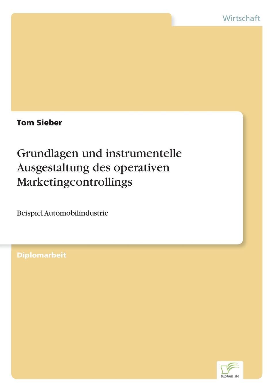 Tom Sieber Grundlagen und instrumentelle Ausgestaltung des operativen Marketingcontrollings hofbauer günter professionelles controlling in marketing und vertrieb ein integrierter ansatz