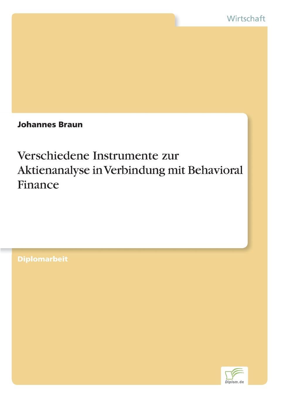 Johannes Braun Verschiedene Instrumente zur Aktienanalyse in Verbindung mit Behavioral Finance alexander schwaier turbo index zertifikate als alternative spekulationsinstrumente zu traditionellen hebelprodukten fur privatanleger in deutschland