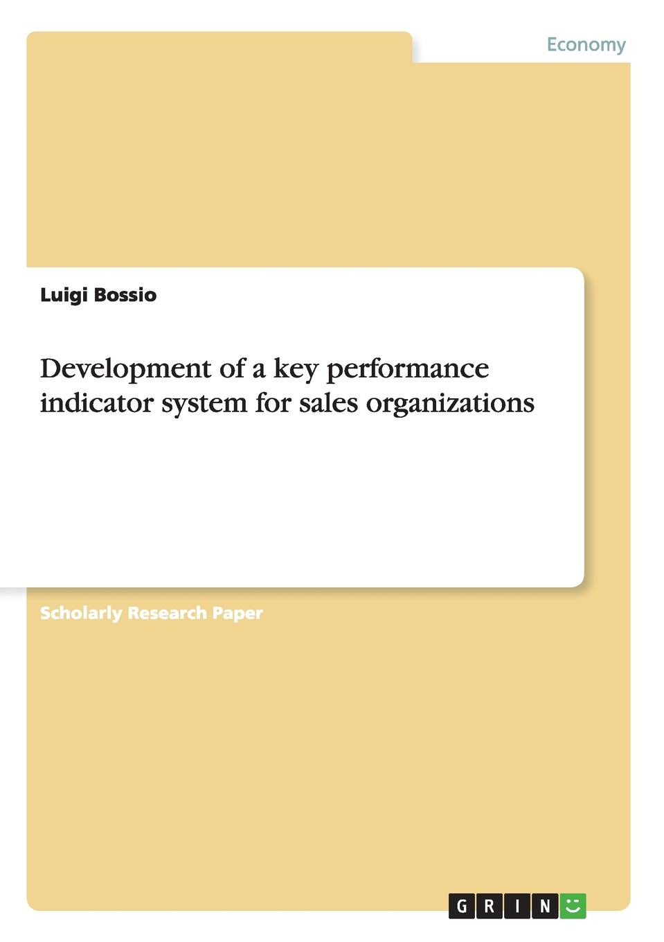 лучшая цена Luigi Bossio Development of a key performance indicator system for sales organizations