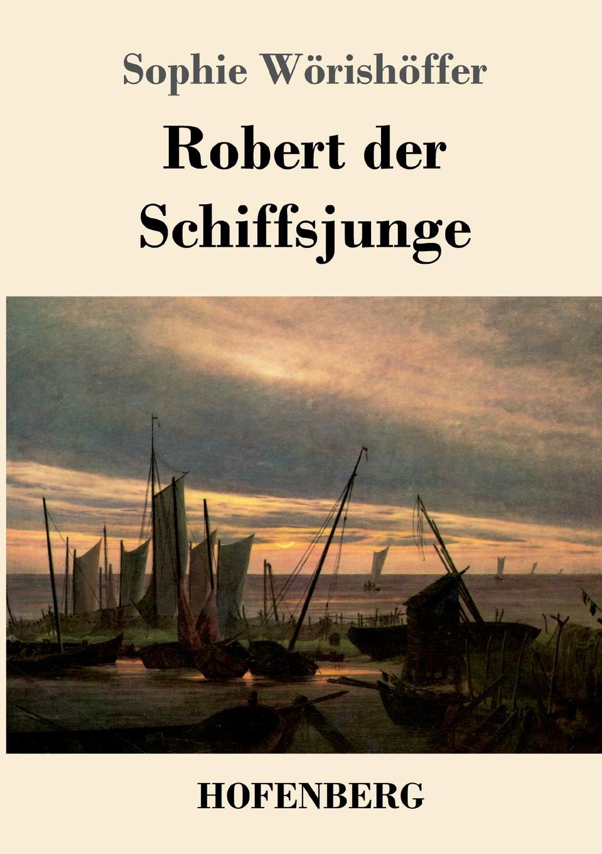 Sophie Wörishöffer Robert der Schiffsjunge faisal kawusi bielefeld